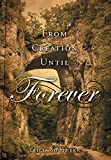 From Creation Until Forever