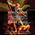 Revelations: Visions, Prophecy, and Politics in the Book of Revelation Audiobook by Elaine Pagels Narrated by Lorna Raver