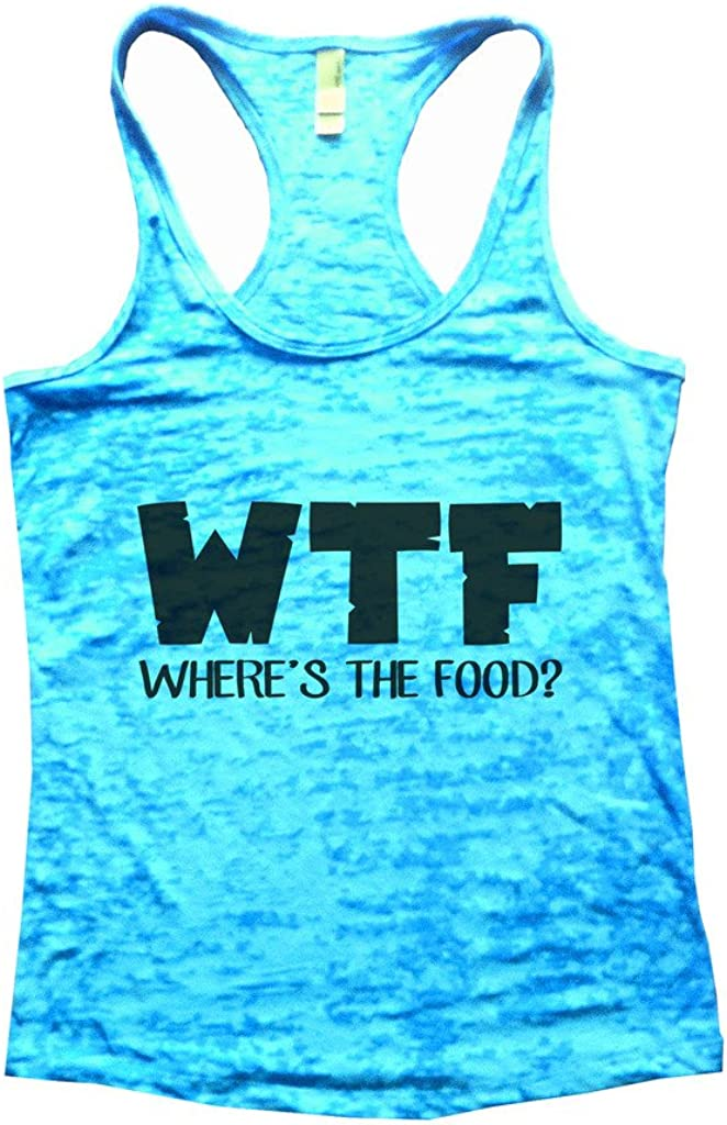 Funny Threadz Womens Burnout Gym Tank Top - WTF Wheres My Food Gift