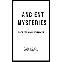 Ancient Mysteries: Secrets and Sciences (English Edition)