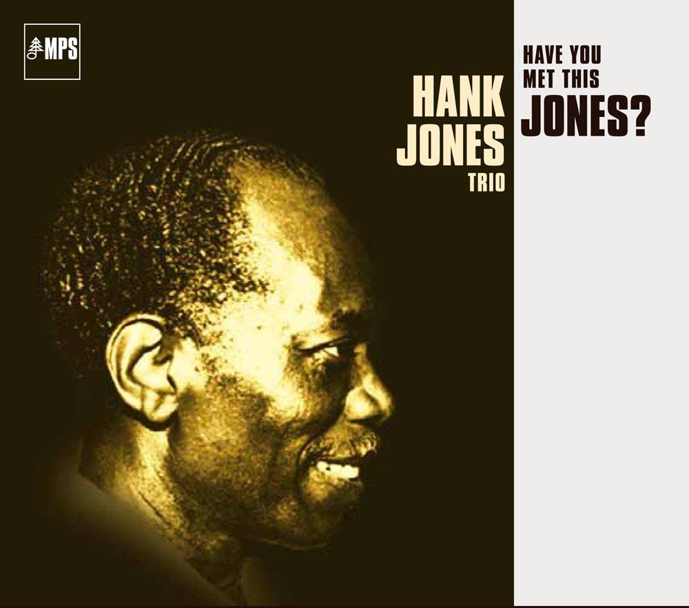 Have You Met This Jones ? / Hank Jones Trio