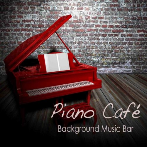 Piano Background Music: Piano Café: Background Music Bar, Relaxing Piano Music