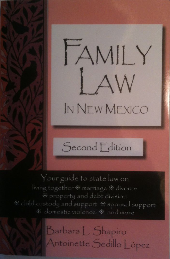 Read Online Family Law in New Mexico : Living together, marriage, Divorce, PDF