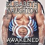 Awakened: Eternal Guardians, Book 8   Elisabeth Naughton