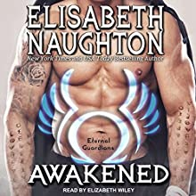 Awakened: Eternal Guardians, Book 8 Audiobook by Elisabeth Naughton Narrated by Elizabeth Wiley