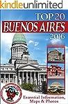 Buenos Aires Travel Guide 2016: Essen...