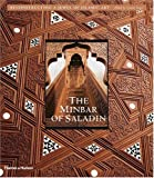 The Minbar of Saladin : Reconstructing a Jewel of Islamic Art, Singer, Lynette, 050023843X
