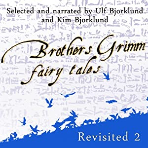 Brothers Grimm Fairy Tales Revisited, Volume 2 Audiobook