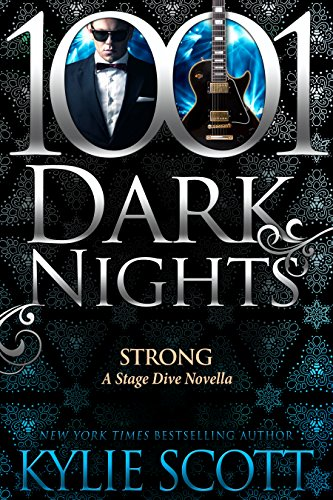 Strong: A Stage Dive Novella by Kylie Scott