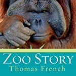 Zoo Story: Life in the Garden of Captives | Thomas French