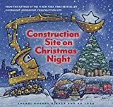 Construction Site on Christmas Night (Goodnight, Goodnight, Construction Site)