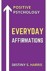 Everyday Affirmations: Positive Psychology (Scottie Edition) Kindle Edition