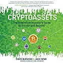 Cryptoassets: The Innovative Investor's Guide to Bitcoin and Beyond Audiobook by Chris Burniske, Jack Tatar Narrated by Dave Clark