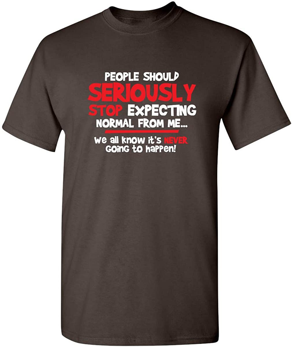 People Should Seriously Graphic Gift Idea Humor Novelty Sarcastic Funny T Shirt