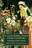 img - for A Contemplation upon Flowers: Garden Plants in Myth and Literature book / textbook / text book