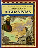 A Historical Atlas of Afghanistan (Historical Atlases of South Asia, Central Asia, and the Middle East) by Romano, Amy (2003) Library Binding