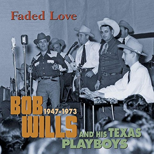 Faded Love 1947-1973 by Wills, Bob