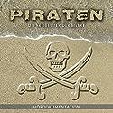 Piraten - Die Freibeuter der Meere: Hördokumentation Hörbuch von Annette Dielentheis Gesprochen von: Jens Thelen