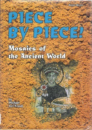 Piece by Piece!: Mosaics of the Ancient World (Buried Worlds) by Brand: Runestone Press