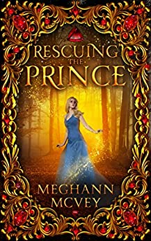 Rescuing the Prince by [McVey, Meghann]