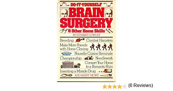 Do it yourself brain surgery other home skills stewart cowley do it yourself brain surgery other home skills stewart cowley 9780891042648 amazon books solutioingenieria Image collections