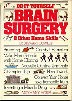 Amazing Do It Yourself Brain Surgery Other Home Skills Stewart Cowley Hairstyle Inspiration Daily Dogsangcom