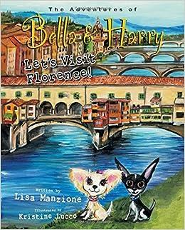 Let's Visit Florence!: Adventures of Bella & Harry: Lisa