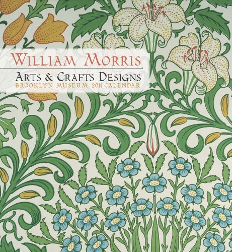 William Morris: Arts & Crafts Designs 2011 Wall Calendar