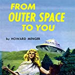 From Outer Space to You | Howard Menger