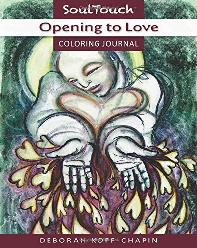 OPENING TO LOVE: Soul Touch Coloring Journal (Center for Touch Drawing)