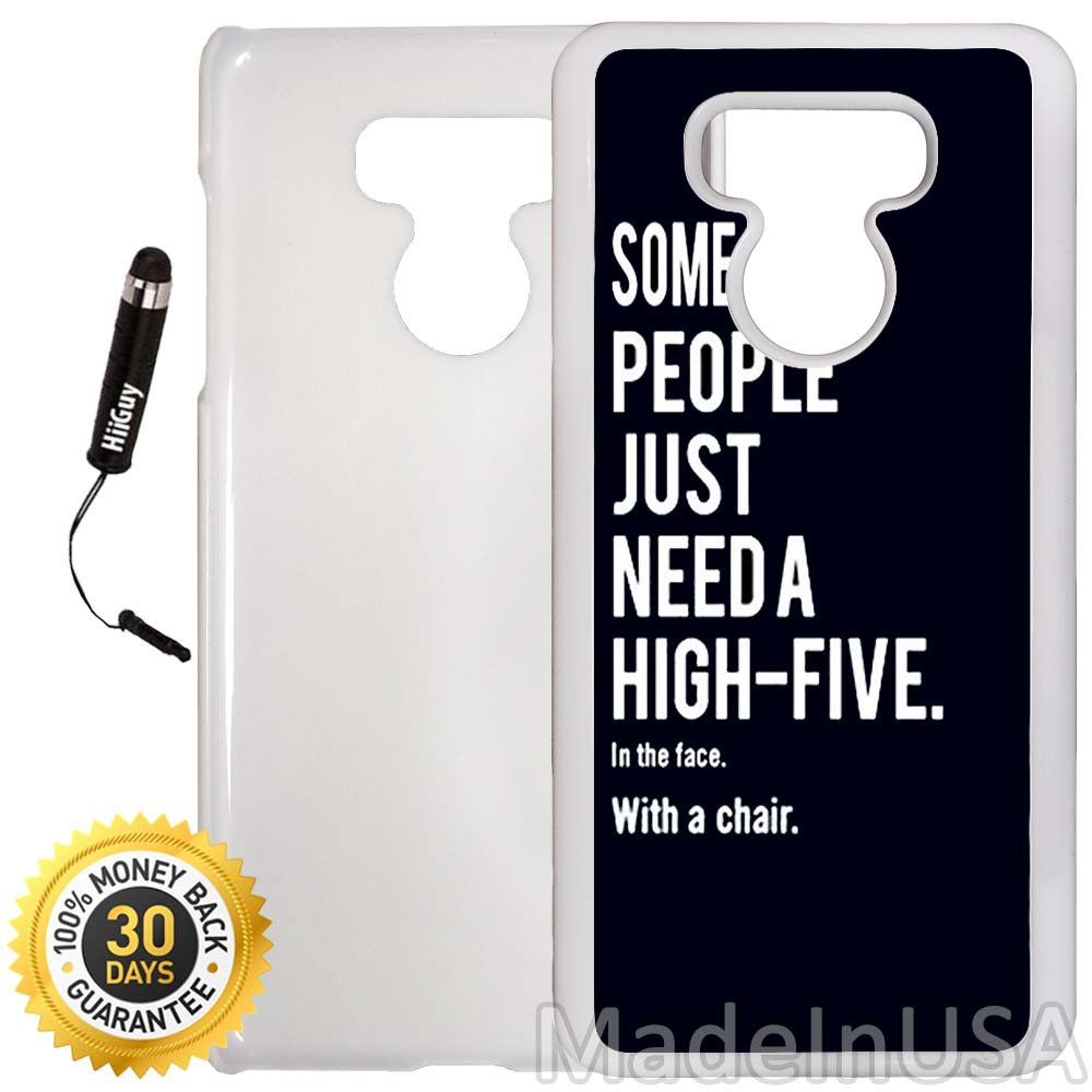 Custom LG G6 Case (Funny Some People Just Need a High Five) Edge-to-Edge Plastic White Cover Ultra Slim | Lightweight | Includes Stylus Pen by Innosub