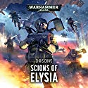 Scions of Elysia: Warhammer 40,000 Audiobook by Chris Dows Narrated by John Banks