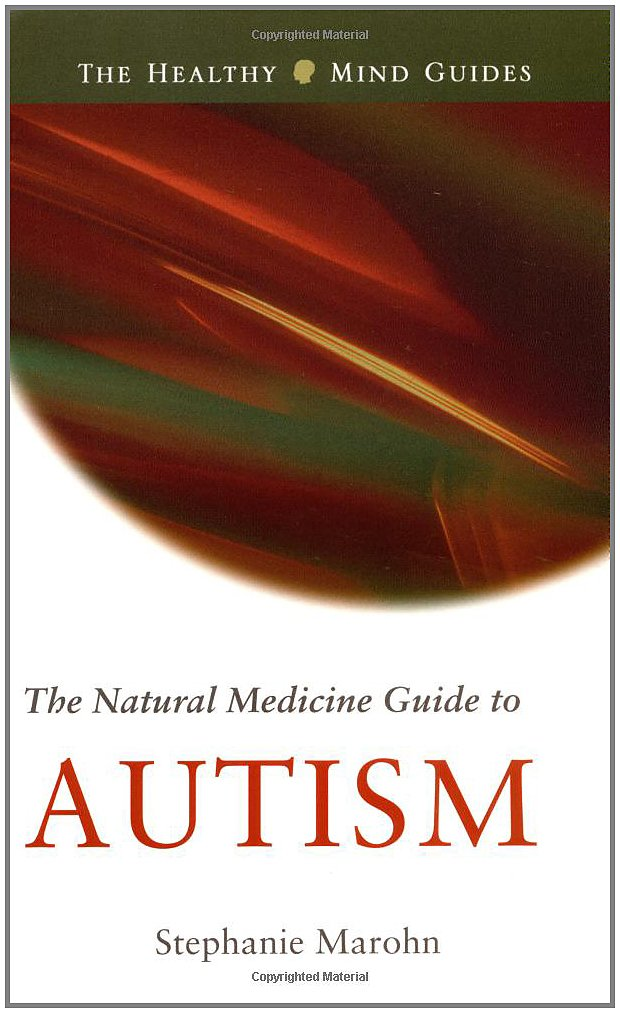 The Natural Medicine Guide to Autism (The Healthy Mind Guides)