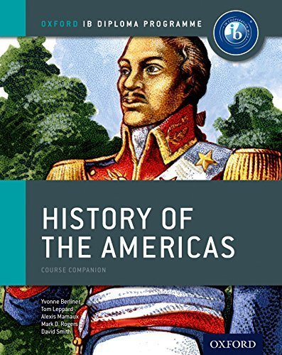 IB History of the Americas Course Book: Oxford IB Diploma Program by Tom Leppard (2012-12-02)
