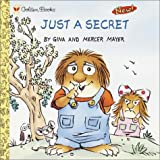 Just a Secret, Mercer Mayer and Gina Mayer, 0307132870