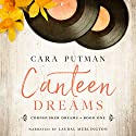 Canteen Dreams: Nebraska Brides Series, Book 1 Hörbuch von Cara C. Putman Gesprochen von: Laural Merlington