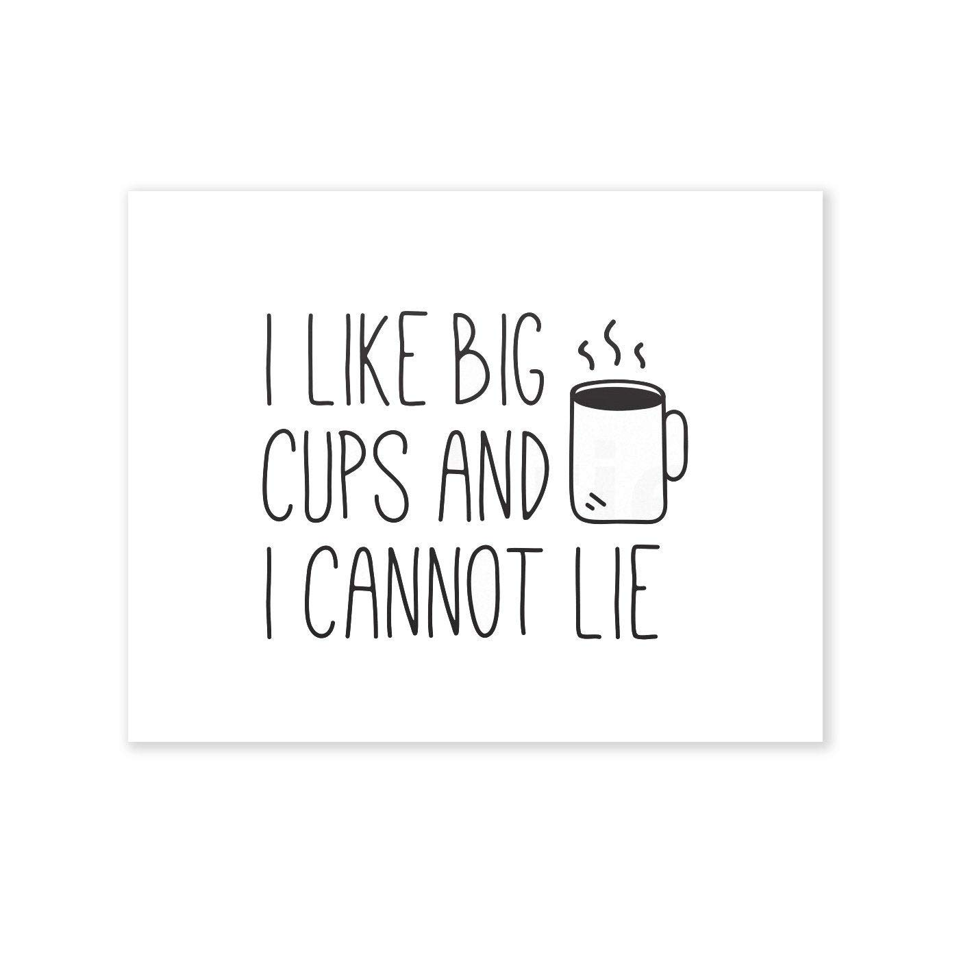 Coffee Print I Like Big Cups and I Cannot Lie by brie