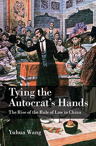 Download Tying the Autocrat's Hands: The Rise of The Rule of Law in China (Cambridge Studies in Comparative Politics) Pdf