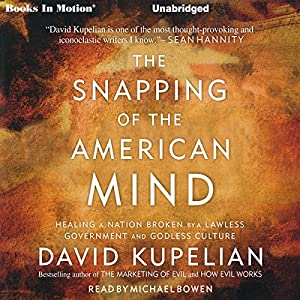 The Snapping of the American Mind Audiobook