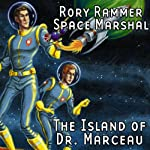 Rory Rammer, Space Marshal: The Island of Dr. Marceau (Dramatized) | Ron N. Butler