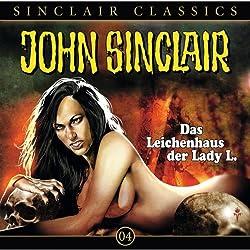 Das Leichenhaus der Lady L. (John Sinclair Classics 4)
