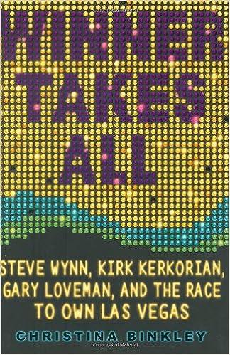 Download di ebook elettronici gratuiti Winner Takes All: Steve Wynn, Kirk Kerkorian, Gary Loveman, and the Race to Own Las Vegas 140130236X in italiano PDF iBook PDB