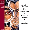 The Adventures of Sherlock Holmes IV Audiobook by Sir Arthur Conan Doyle Narrated by David Timson