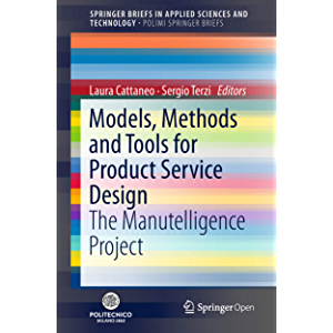 Models, Methods and Tools for Product Service Design: The Manutelligence Project (PoliMI SpringerBriefs)