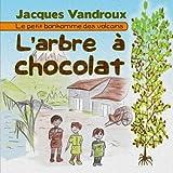 Image de L'arbre a chocolat: Le petit bonhomme des volcans (French Edition)