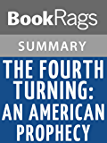 Summary & Study Guide The Fourth Turning: An American Prophecy by Strauss and Howe