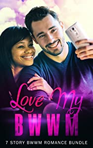 Love My BWWM - 7 Story BWWM Romance Bundle (Love My BWWM Book 1)