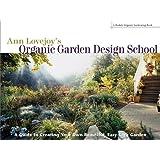 Ann Lovejoy's Organic Garden Design School: A Guide for Creating Your Own Beautiful, Easy-Care Garden (A Rodale Organic Gardening Book)