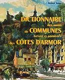 img - for Dictionnaire des noms de communes, treves et paroisses des Cotes-d'Armor: Origine et signification (French Edition) book / textbook / text book