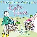 A Country Escape Hörbuch von Katie Fforde Gesprochen von: Jilly Bond